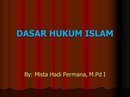 By: Mista Hadi Permana, M.Pd I