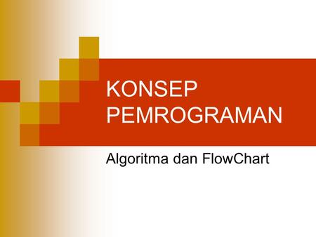 KONSEP PEMROGRAMAN Algoritma dan FlowChart. How To Become A Good Programmer  Learn To Program Belajar cara memrogram  Learn The Language Belajar bahasa.