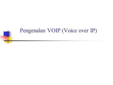 Pengenalan VOIP (Voice over IP)