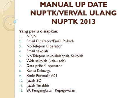 MANUAL UP DATE NUPTK/VERVAL ULANG NUPTK 2013