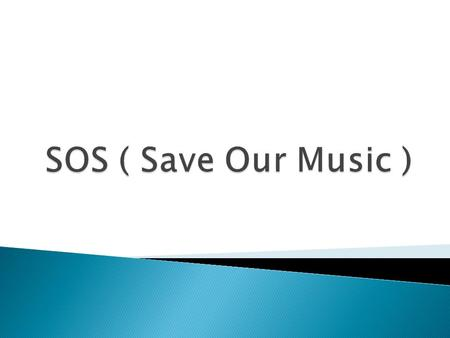 SOS ( Save Our Music ).