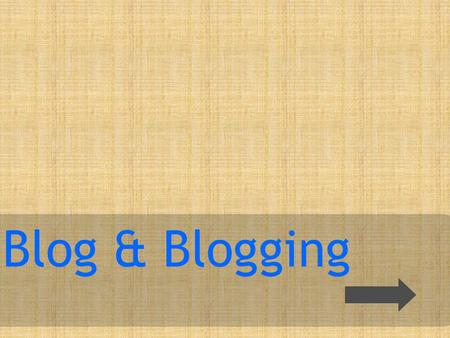 Blog & Blogging. Apa itu blog? Blog About Post ?
