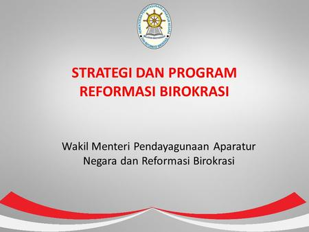 STRATEGI DAN PROGRAM REFORMASI BIROKRASI