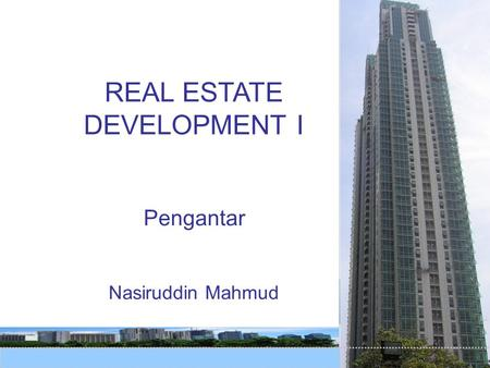 REAL ESTATE DEVELOPMENT I