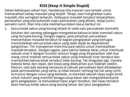 KISS (Keep It Simple Stupid)
