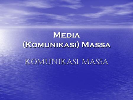 Media (Komunikasi) Massa