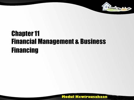 Chapter 11 Financial Management & Business Financing.