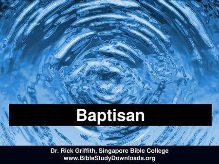 Dr. Rick Griffith, Singapore Bible College