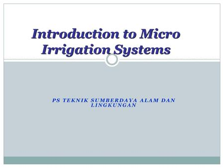 Introduction to Micro Irrigation Systems