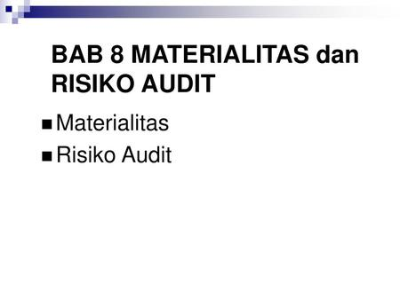 BAB 8 MATERIALITAS dan RISIKO AUDIT