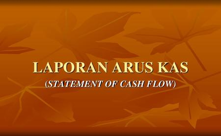 (STATEMENT OF CASH FLOW)