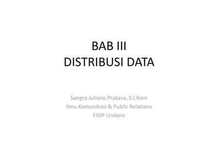 BAB III DISTRIBUSI DATA