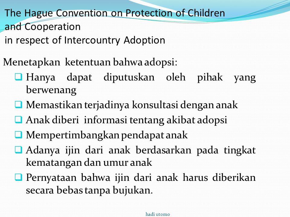 Dalam hubungannya dengan menghargai pendapat anak, UU adopsi harus mensyaratkan adanya ijin resmi dari anak.