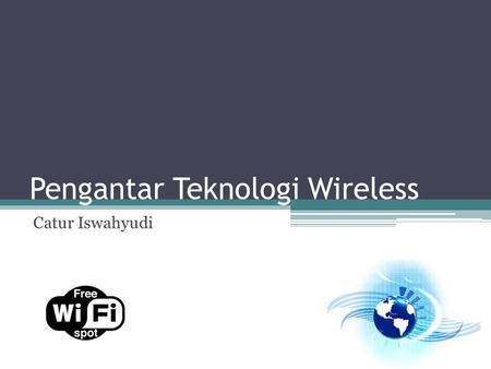 Pengantar Teknologi Wireless