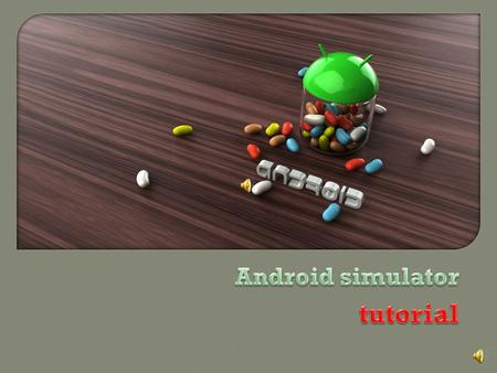 Android simulator tutorial.
