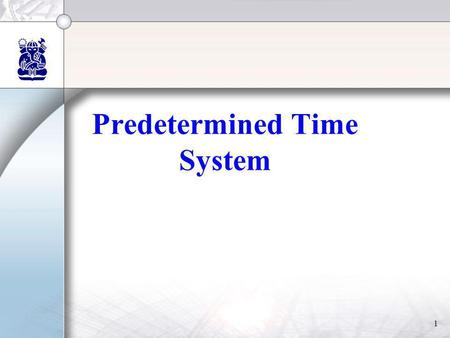 Predetermined Time System