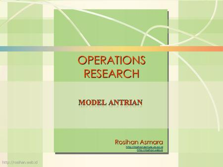 6s-1Pendahuluan William J. Stevenson Operations Management 8 th edition OPERATIONS RESEARCH Rosihan Asmara