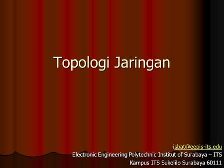 Electronic Engineering Polytechnic Institut of Surabaya – ITS