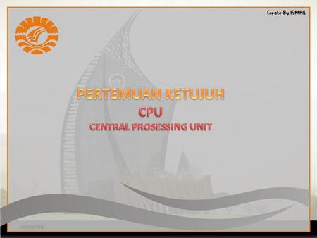 CPU CENTRAL PROSESSING UNIT
