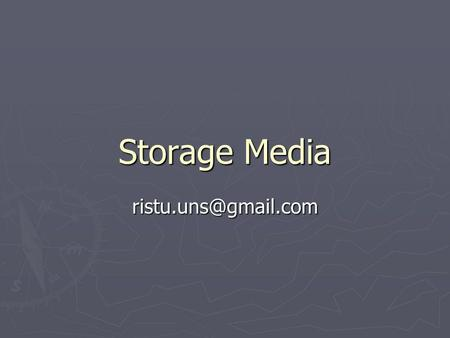 Storage Media ristu.uns@gmail.com.