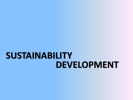 SUSTAINABILITY DEVELOPMENT.