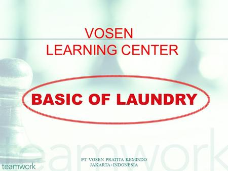 PT VOSEN PRATITA KEMINDO JAKARTA - INDONESIA VOSEN LEARNING CENTER BASIC OF LAUNDRY.