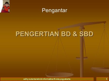 Basis Data I 03/04/2017 Pengantar PENGERTIAN BD & SBD.