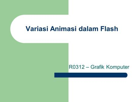 Variasi Animasi dalam Flash