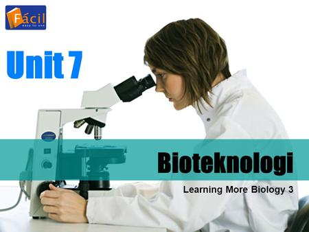 Unit 7 Bioteknologi Learning More Biology 3.