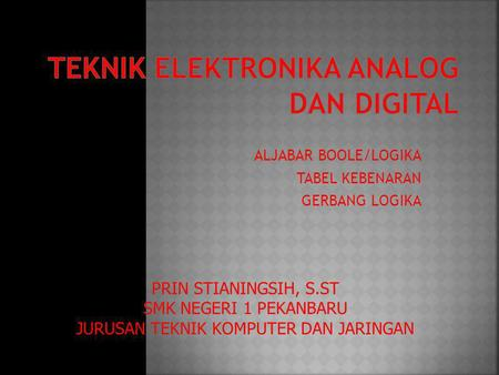 TEKNIK ELEKTRONIKA ANALOG DAN DIGITAL
