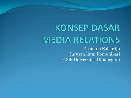 KONSEP DASAR MEDIA RELATIONS