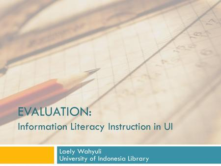 EVALUATION: Information Literacy Instruction in UI