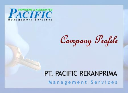 BRIEF HISTORY PT. Pacific Rekanprima was established in 1998 in Jakarta. The main business is focused on management services, which includes marketing.