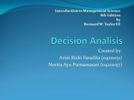 Decision Analisis Created by: Arini Rizki Faradita ( )