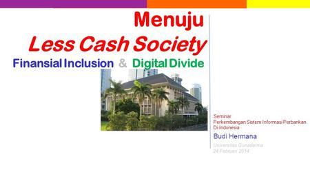 Menuju Less Cash Society Finansial Inclusion & Digital Divide