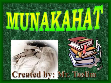 MUNAKAHAT Created by: Mr. Taslim.