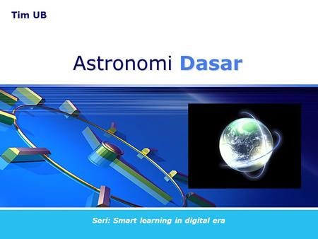 Tim UB Seri: Smart learning in digital era Astronomi Dasar.