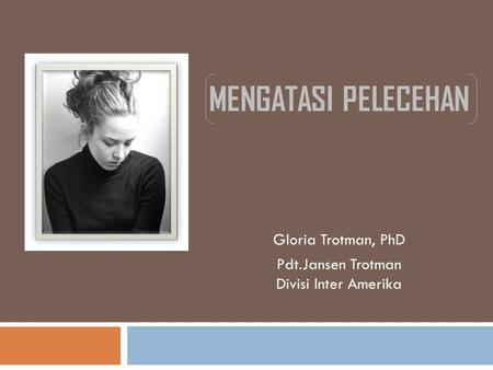 Gloria Trotman, PhD Pdt.Jansen Trotman Divisi Inter Amerika