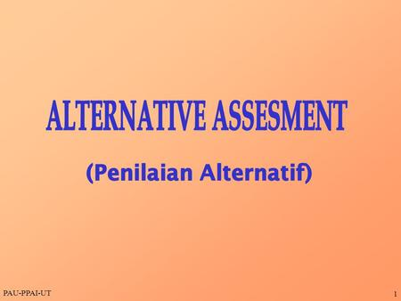 ALTERNATIVE ASSESMENT (Penilaian Alternatif)