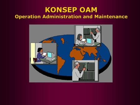 KONSEP OAM Operation Administration and Maintenance