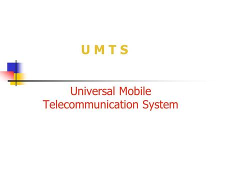 Universal Mobile Telecommunication System