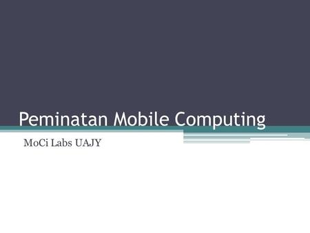 Peminatan Mobile Computing MoCi Labs UAJY. Pengantar Mobile Application Revolution.