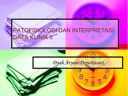PATOFISIOLOGI DAN INTERPRETASI DATA KLINIK II