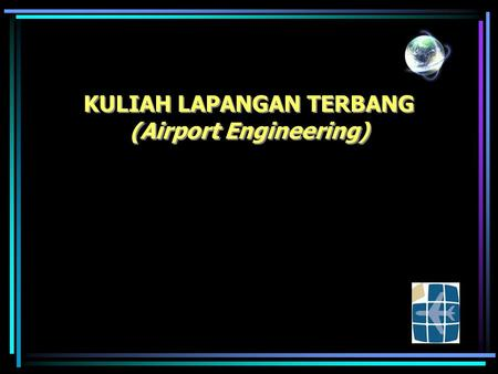 KULIAH LAPANGAN TERBANG (Airport Engineering)