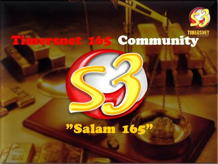 """Salam 165"" Timersnet 165 Community. Support System THE BIG BUSINESS IS THE BIG PROFIT PANDUAN PRESENTASI PT. TIMERSNET Bertindak Atas Dasar Kejujuran,"