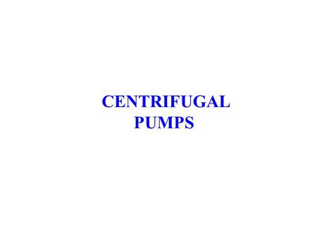 CENTRIFUGAL PUMPS.
