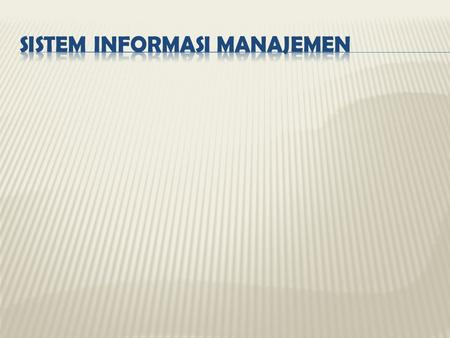 Information Systems ORGANIZATIONS TECHNOLOGY MANAGEMENT INFORMATION SYSTEMS SYSTEMS Figure 1-5 WHY INFORMATION SYSTEMS?