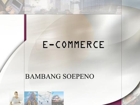 E-COMMERCE BAMBANG SOEPENO.