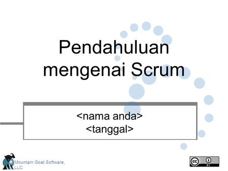 Mountain Goat Software, LLC Pendahuluan mengenai Scrum.