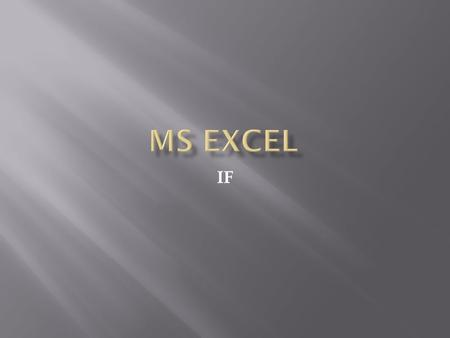 MS EXCEL IF.